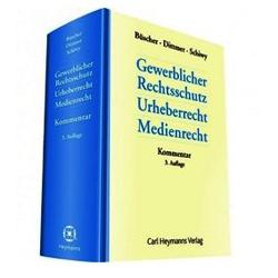 Gewerblicher Rechtsschutz, Urheberrecht, Medienrecht - Kommentar